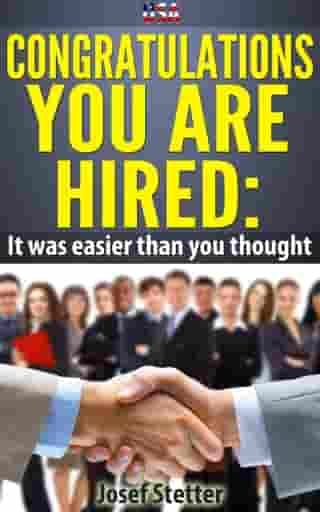 USA Congratulations You Are Hired: It was easier than you thought by Josef Stetter