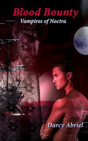 Blood Bounty: Vampires of Noctra, #1 by Darcy Abriel