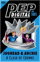 Pep Digital Vol. 181: A Clash of Crowns by Archie Allstars
