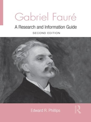 Gabriel Faure A Guide to Research