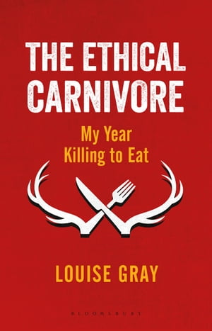 The Ethical Carnivore My Year Killing to Eat