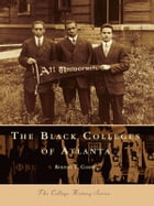 The Black Colleges of Atlanta by Rodney T. Cohen