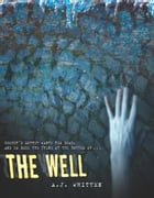 The Well by A. J. Whitten