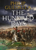 The Hundred Days by Philip Guedalla