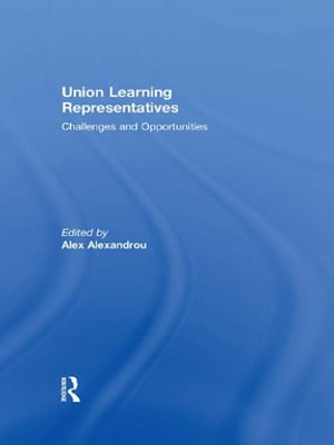 Union Learning Representatives: Challenges and Opportunities