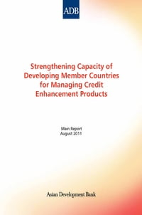 Strengthening Capacity of Developing Member Countries for Managing Credit Enhancement Products