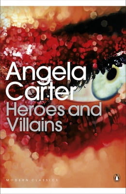 Book Heroes and Villains by Angela Carter