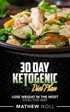 30 Day Ketogenic Diet Plan by Mathew Noll