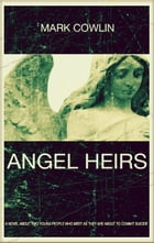 Angel Heirs by Mark Cowlin
