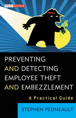 Book Preventing and Detecting Employee Theft and Embezzlement: A Practical Guide by Stephen Pedneault