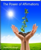 The Power of Affirmations by Donna McCullough