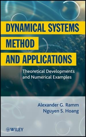 Dynamical Systems Method and Applications Theoretical Developments and Numerical Examples