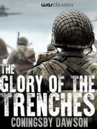 The Glory of the Trenches by Coningsby Dawson
