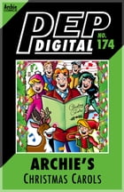 Pep Digital Vol. 174: Archie's Christmas Carols by Archie Superstars
