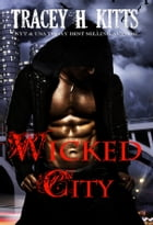 Wicked City by Tracey H. Kitts
