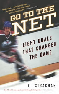 Go to the Net: Eight Goals That Changed the Game