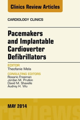 Book Pacemakers and Implatable Cardioverter Defibrillators, An Issue of Cardiology Clinics, by Theofanie Mela