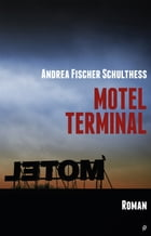 Motel Terminal by Andrea Fischer Schulthess