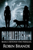Parallelogram 4: Book 4: Beyond the Parallel by Robin Brande
