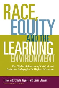 Race, Equity, and the Learning Environment: The Global Relevance of Critical and Inclusive…