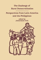 The Challenge of Rural Democratisation: Perspectives from Latin America