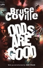 Odds Are Good: An Oddly Enough and Odder Than Ever Omnibus by Bruce Coville