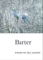 Barter: POEMS by Ira Sadoff