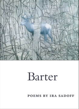 Book Barter: POEMS by Ira Sadoff