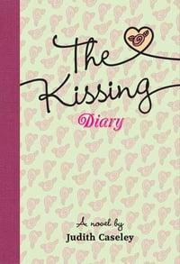 The Kissing Diary: A Novel