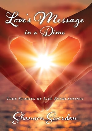 Love's Message in a Dime by Shannon Swerdan