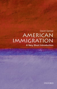 American Immigration: A Very Short Introduction