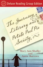 The Guernsey Literary and Potato Peel Pie Society (Random House Reader's Circle Deluxe Reading Group Edition) Cover Image