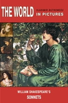 The World in Pictures. William Shakespeare's sonets by Shakespeare, William