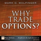 Why Trade Options? by Mark D. Wolfinger