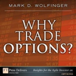 Book Why Trade Options? by Mark D. Wolfinger