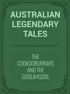 The Cookooburrahs and the Goolahgool by Australian Legendary Tales