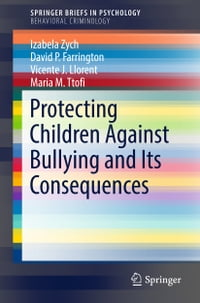 Protecting Children Against Bullying and Its Consequences