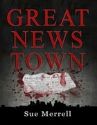 Great News Town by Sue Merrell