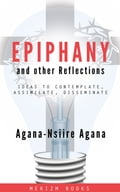 9789988261368 - Agana-Nsiire Agana: Epiphany and Other Reflections - Book