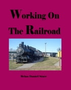 Working on the Railroad by Brian Starr
