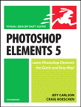 Book Photoshop Elements 5 for Windows: Visual QuickStart Guide by Craig Hoeschen