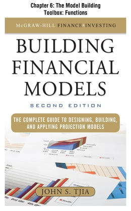 Book Building Financial Models, Chapter 6 - The Model Building Toolbox: Functions by John Tjia