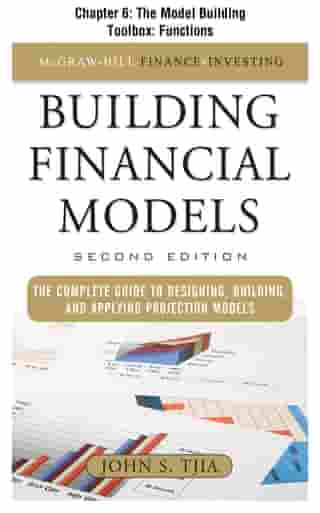 Building Financial Models, Chapter 6 - The Model Building Toolbox: Functions by John Tjia