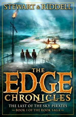 The Edge Chronicles 7: The Last of the Sky Pirates First Book of Rook