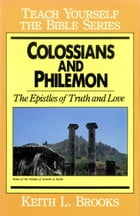 Colossians & Philemon- Teach Yourself the Bible Series by Keith Brooks