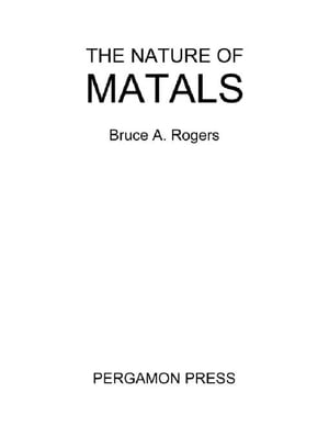 The Nature of Metals