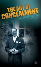 The Art of Concealment: The Life of Terence Rattigan by Giles Cole