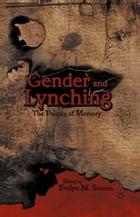 Gender and Lynching: The Politics of Memory