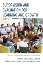Supervision and Evaluation for Learning and Growth: Strategies for Teacher and School Leader…