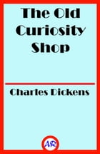 The Old Curiosity Shop (Illustrated) by Charles Dickens